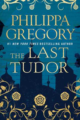 Philippa Gregory, The Last Tudor | flimsylion.com